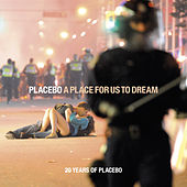 A Place for Us to Dream by Placebo