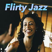 Flirty Jazz by Various Artists