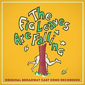 The Fig Leaves Are Falling (Original Broadway Cast Demo Recording) by Various Artists