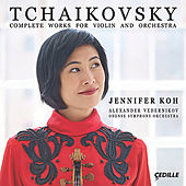 Tchaikovsky: Complete Works for Violin & Orchestra by Jennifer Koh