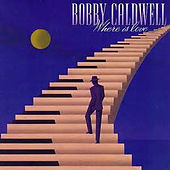 Where Is Love by Bobby Caldwell
