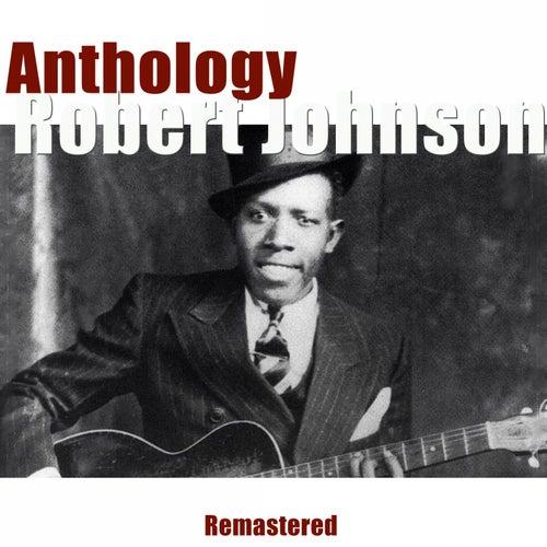 Anthology (Remastered) by Robert Johnson