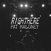 Righthere by Pat Maloney
