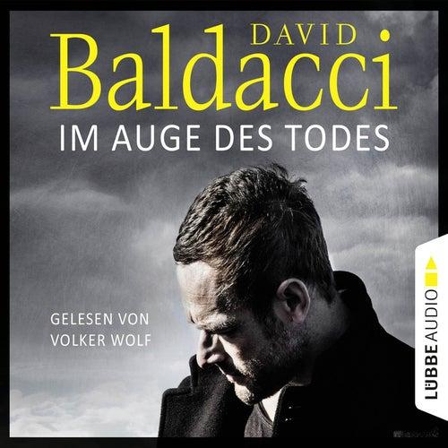 Im Auge des Todes - Will Robies dritter Fall von David Baldacci