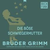Die böse Schwiegermutter by Brüder Grimm