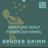 Armut und Demut führen zum Himmel by Brüder Grimm
