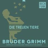 Die treuen Tiere by Brüder Grimm