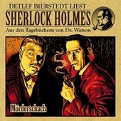 Mörderschach (Sherlock Holmes: Aus den Tagebüchern von Dr. Watson) von Sherlock Holmes