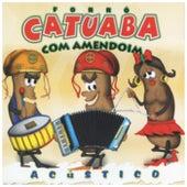 Acústico von Catuaba Com Amendoim