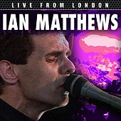 Live From London de Iain Matthews