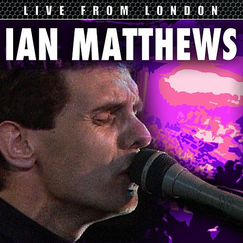 Live From London by Iain Matthews