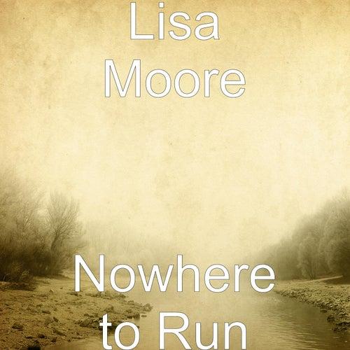 Nowhere to Run von Lisa Moore