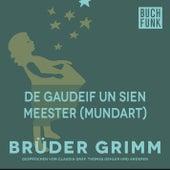 De Gaudeif un sien Meester (Mundart) by Brüder Grimm