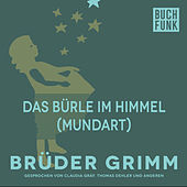 Das Bürle im Himmel (Mundart) by Brüder Grimm