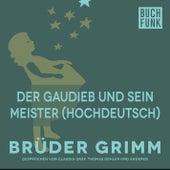 Der Gaudieb und sein Meister (Hochdeutsch) by Brüder Grimm