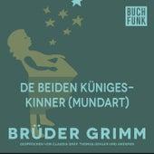 De beiden Künigeskinner (Mundart) by Brüder Grimm