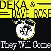 They Will Come de Deka & Dave Rose