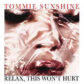 Relax, This Won't Hurt by Tommie Sunshine