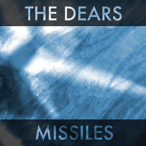 Missiles by The Dears