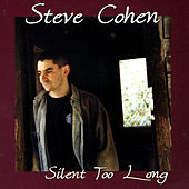 Silent Too Long by Steve Cohen