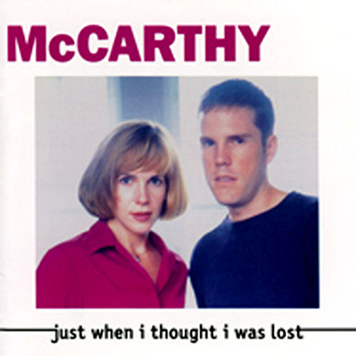 Just When I Thought I Was Lost by McCarthy