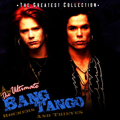 The Ultimate Bang Tango - Rockers & Thieves by Bang Tango