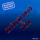 The Massive Sounds Of The Underground Vibe by Various Artists