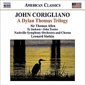 CORIGLIANO, J.: Dylan Thomas Trilogy (A) (T. Allen, T. Jackson, J. Tessier, Nashville Symphony and Chorus, L. Slatkin) von John Tessier