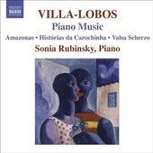 VILLA-LOBOS, H.: Piano Music, Vol. 7 (Rubinsky) - Amazonas / Historias da Carochinha / Valsa Scherzo von Sonia Rubinsky