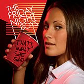 That's What She Said EP by The Friday Night Boys