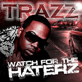 Watch For The Haterz (Ep) de Trazz