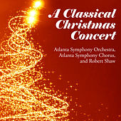 A Classical Christmas Concert von Atlanta Symphony Orchestra