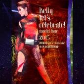 Chen Hui Lin Let's Celebrate Shi Jie Xun Hui Yan Chang Hui 2015 (Live) de Kelly Chen