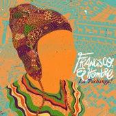 La Pachanga! de Francisco el Hombre