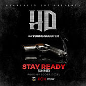 Stay Ready (On Me) [feat. Young Scooter] by HD