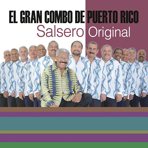 La Universidad de la Salsa... Salsero Original by El Gran Combo De Puerto Rico