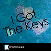 I Got the Keys (In the Style of DJ Khaled feat. JAY Z & Future) [Karaoke Version] - Single by Instrumental King
