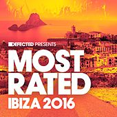 Defected Presents Most Rated Ibiza 2016 van Various Artists