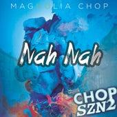 Nah Nah - Single von Magnolia Chop