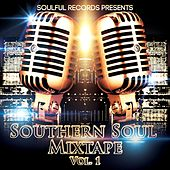 Southern Soul Mixtape, Vol. 1 by Various Artists