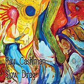 Slow Drag by Ray Cashman