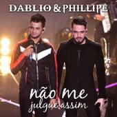Não Me Julgue Assim von Dablio & Phillipe