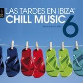 Las Tardes en Ibiza Chill Music 6 von Various