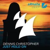 Just Hold On van Dennis Christopher