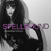 Spellbound - Ultimate Goth by Alixandrea Corvyn