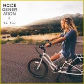 So Far by Noize Generation