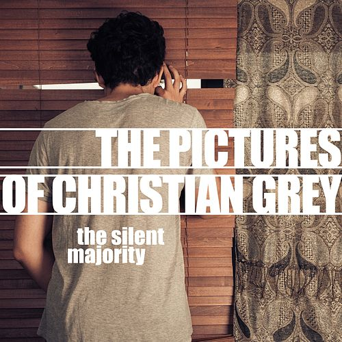 The Pictures of Christian Grey by Silent Majority