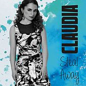 Steal Away by Claudia