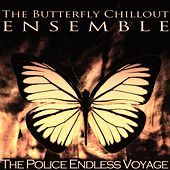 The Police Endless Voyage de The Butterfly Chillout Ensemble