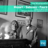 Mozart - Debussy - Fauré, Concert du 30/12/1954, Orchestre national, D.E. Inghelbrecht (dir) by Various Artists